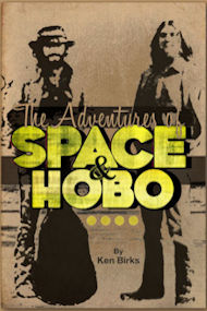 Book: The Adventues of Space and Hobo by Ken Birks